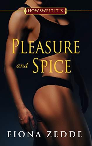 Pleasure & Spice (How Sweet It Is Book 6) Fiona Zedde