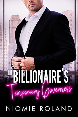 The Billionaire's Temporary Governess (French Conquests Book 2) Niomie Roland