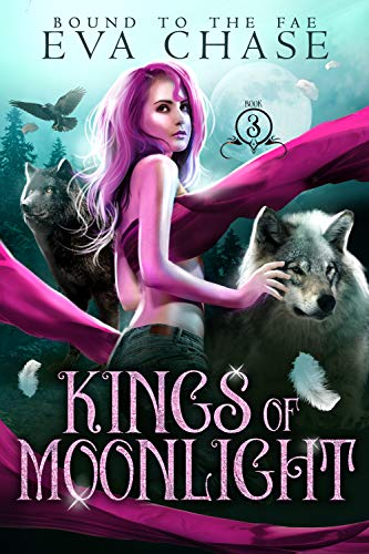 Kings of Moonlight (Bound to the Fae Book 3) Eva Chase