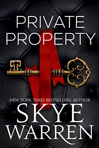 Private Property (Rochester Trilogy Book 1) Skye Warren
