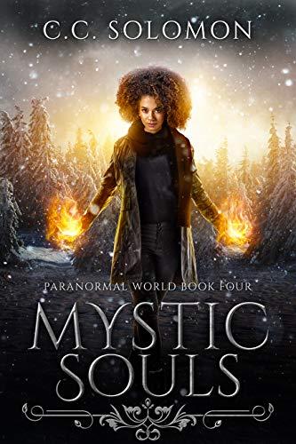 Mystic Souls: Paranormal World: Book Four CC Solomon