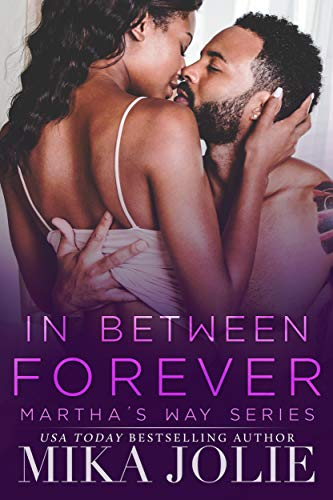 In Between Forever: A Small Town Romance (Martha's Way Book 5) Mika Jolie