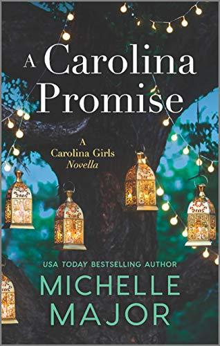A Carolina Promise (The Carolina Girls) Michelle Major