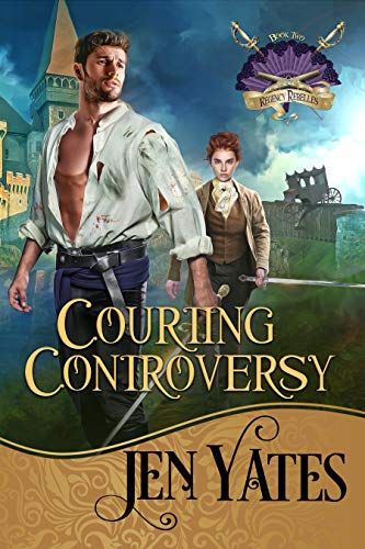 Courting Controversy (Regency Rebelles Book 2) Jen Yates