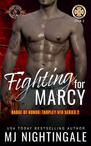 Fighting for Marcy (Police and Fire: Operation Alpha) (Badge of Honor: Tarpley VFD, Season 2) MJ Nightingale and Operation Alpha