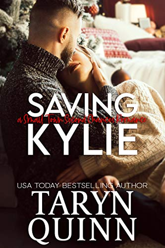 Saving Kylie: A Small Town Second Chance Romance Taryn Quinn