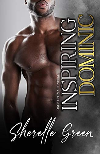 Inspiring Dominic (Once Upon a Funeral Book 2) Sherelle Green