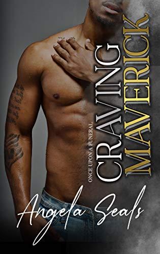 Craving Maverick (Once Upon a Funeral Book 3) Angela Seals