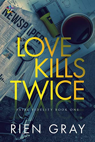 Love Kills Twice (Fatal Fidelity Book 1) Rien Gray