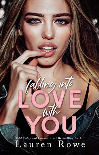 Falling Into Love with You (The Hate-Love Duet Book 2) Lauren Rowe