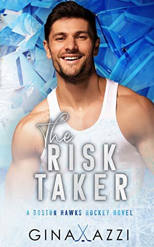 The Risk Taker: A Brother's Best Friend Hockey Romance (Boston Hawks Hockey) Gina Azzi