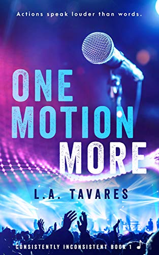One Motion More (Consistently Inconsistent Book 1) L A Tavares