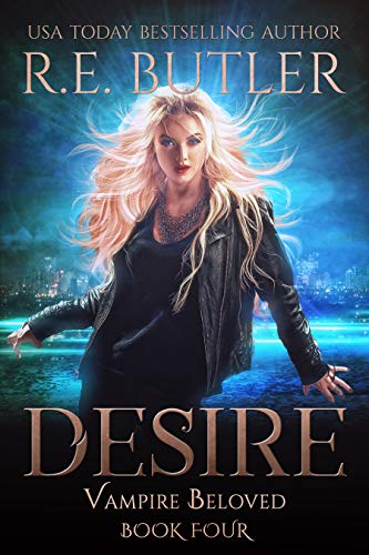 Desire (Vampire Beloved Book 4) R. E. Butler