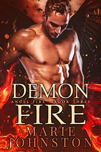 Demon Fire (The Angel Fire Book 3) Marie Johnston