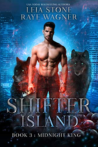Midnight King (Shifter Island Book 3) Leia Stone and Raye Wagner