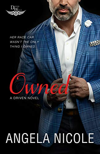 Owned: A Driven World Novel (The Driven World) Angela Nicole and KB Worlds