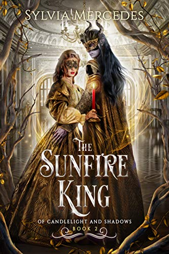 The Sunfire King (Of Candlelight and Shadows Book 2) Sylvia Mercedes