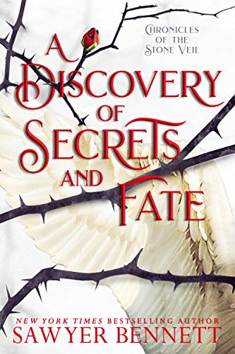 A Discovery of Secrets and Fate (Chronicles of the Stone Veil Book 2) Sawyer Bennett
