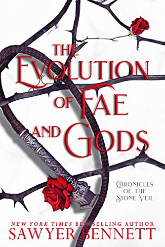 The Evolution of Fae and Gods (Chronicles of the Stone Veil Book 3) Sawyer Bennett