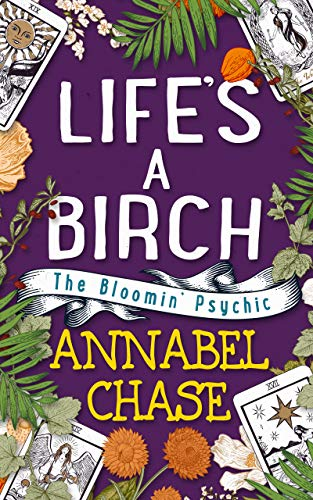 Life's A Birch (The Bloomin' Psychic Book 2) Annabel Chase