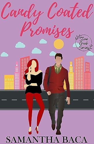 Candy Coated Promises : (Stone Creek Book 2, novella) (Stone Creek Series) Samantha Baca