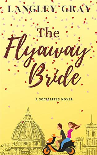 The Flyaway Bride: JoJo Ellison Langley Gray
