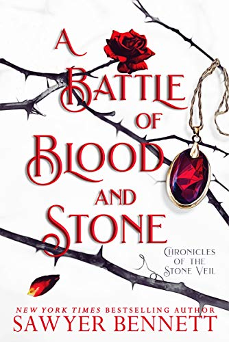 A Battle of Blood and Stone (Chronicles of the Stone Veil Book 4) Sawyer Bennett