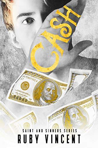 Cash: A Dark Romance (Saint and Sinners Book 2) Ruby Vincent