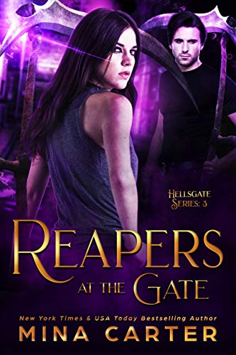 Reapers at the Gate (Hellsgate Series Book 3) Mina Carter