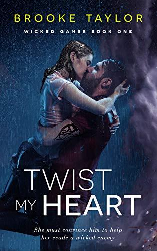 Twist My Heart (Wicked Games Book 1) Brooke Taylor
