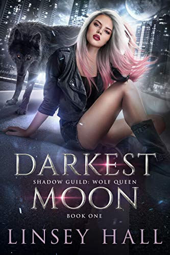 Darkest Moon (Wolf Queen Book 1) Linsey Hall