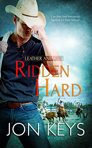 Ridden Hard (Leather and Grit Book 4) Jon Keys