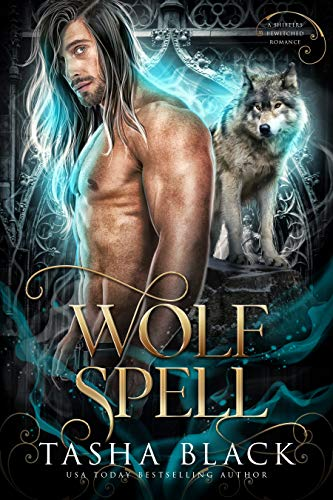 Wolf Spell: Shifters Bewitched #1 Tasha Black
