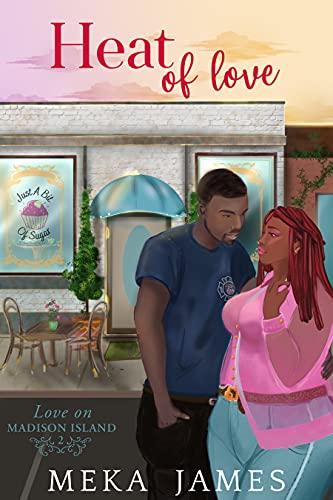 Heat Of Love (Love On Madison Island Book 2) Meka James