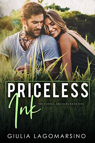 Priceless Ink: A Small Town Romance (The Cortell Brothers Book 5) Giulia Lagomarsino