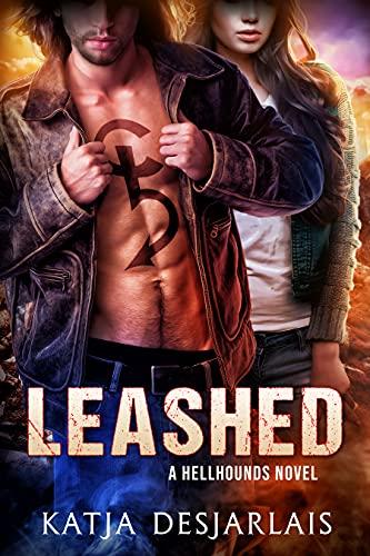 Leashed (Hellhounds Book 2) Katja Desjarlais
