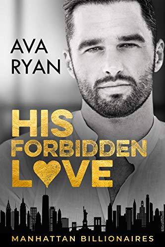 His Forbidden Love (Manhattan Billionaires) Ava Ryan