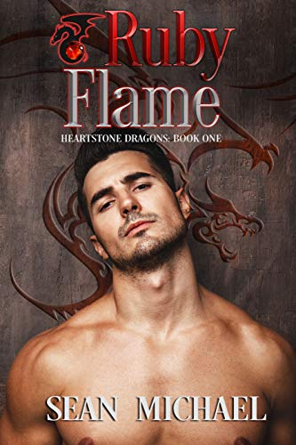 Ruby Flame (Heartstone Dragons Book 1) Sean Michael