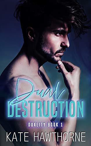 Dual Destruction (Duality Book 1) Kate Hawthorne