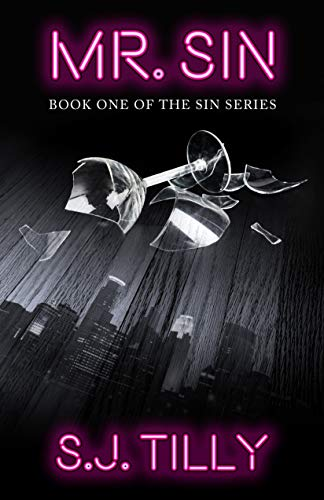 Mr. Sin: Book One of the Sin Series S.J. Tilly