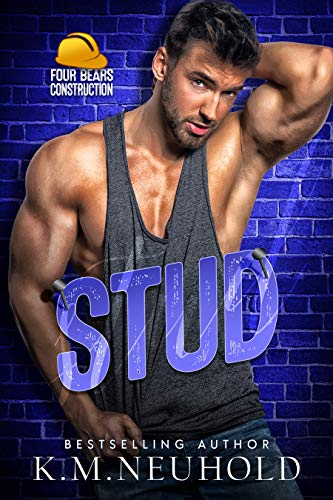 Stud (Four Bears Construction Book 5) K.M. Neuhold
