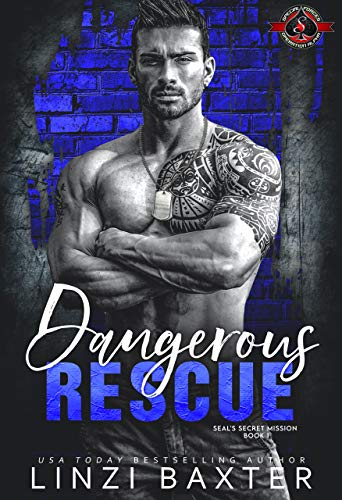 Dangerous Rescue (Special Forces: Operation Alpha) (SEAL's Secret Mission Book 1) Linzi Baxter and Operation Alpha