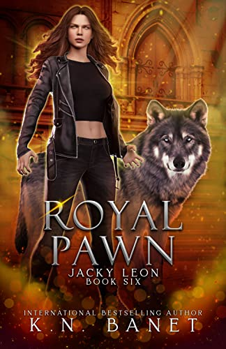 Royal Pawn (Jacky Leon Book 6) K.N. Banet