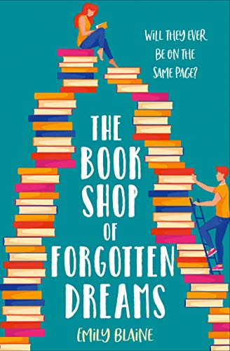 The Bookshop of Forgotten Dreams: A page-turning opposites attract romantic comedy! Emily Blaine