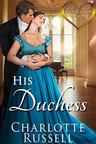 His Duchess (His and Hers Book 1) Charlotte Russell