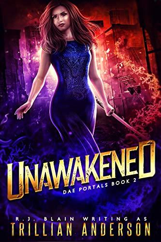 Unawakened (Dae Portals Book 2) R.J. Blain and Trillian Anderson