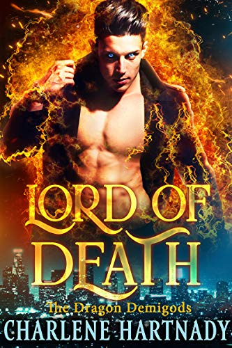 Lord of Death (The Dragon Demigods Book 9) Charlene Hartnady