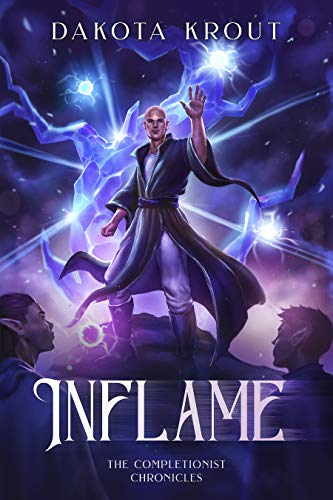 Inflame (The Completionist Chronicles Book 6) Dakota Krout