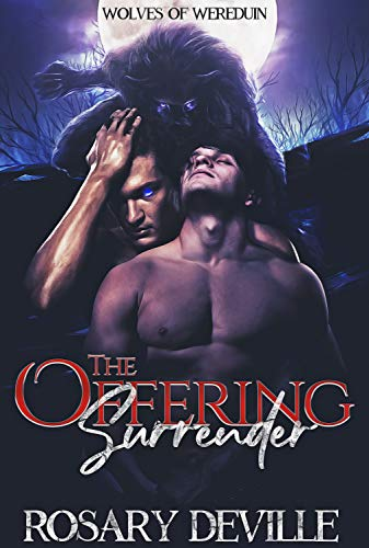 The Offering Surrender (Wolves of Wereduin Book 2) Rosary Deville