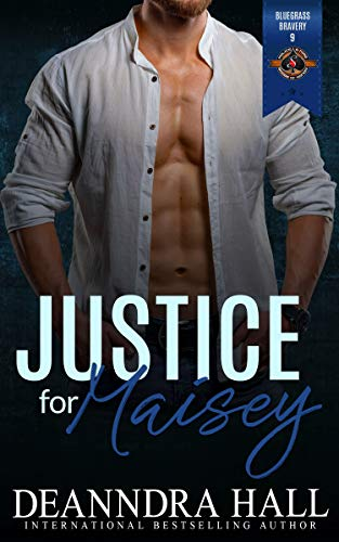 Justice for Maisey (Police and Fire: Operation Alpha) (Bluegrass Bravery Book 9) Deanndra Hall and Operation Alpha